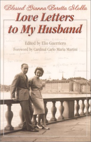 Gianna Beretta Molla Love Letters To My Husband