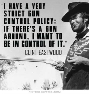 Pro Gun Sayings Pro gun quotes gun control quotes gun quotes clint ...