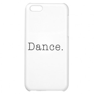 Dance. Black And White Dance Quote Template Case For iPhone 5C