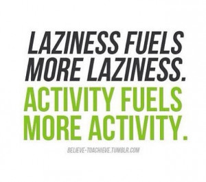 Don't be lazy!