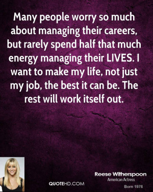 reese-witherspoon-reese-witherspoon-many-people-worry-so-much-about ...