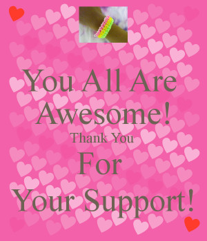 you-all-are-awesome-thank-you-for-your-support.png