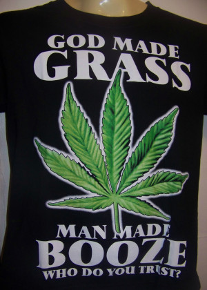 Funny Weed Quotes For Facebook Marijuana shirt, two sided,