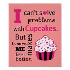 cute cupcake quote more baking quotes cupcake rosa choqu cupcake ...