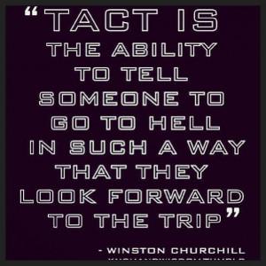 Winston Churchill on tact... :-)