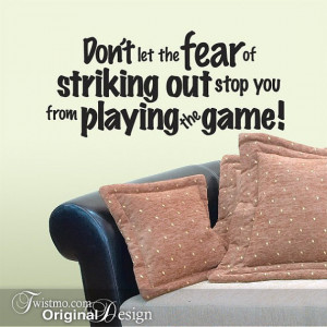 Vinyl Wall Decal: Don't let the fear of striking out stop you from ...