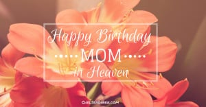 Search Results for: Happy Birthday Mom In Heaven Quotes