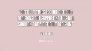 Difficult Choices Quotes -difficult-decisions-but-