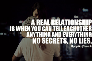 no secrets #no lies #a real relationship #tell me everything