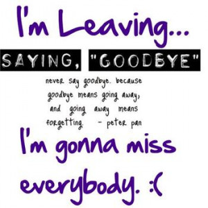 Saying Goodbye.....I really am leaving!!!!!