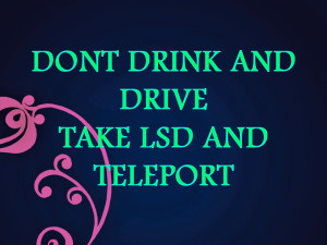 Take LSD and Teleport Wallpape by Albanez39