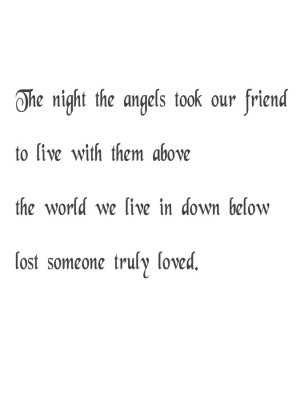 The night the angels took our friend to live with them above the world ...
