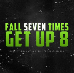 football quotes motivational | FB Wall Pics > Fall Seven Times Get Up ...