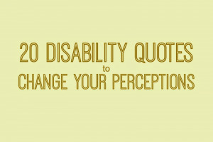Disability Quotes - Downs Side Up: 20 Disability Quotes That Will ...