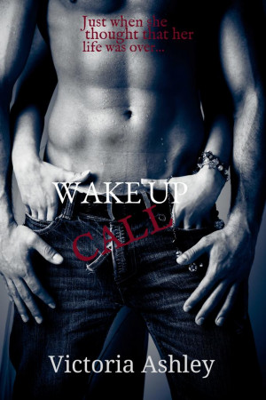 Wake Up Call by Victoria Ashley Book Blitz