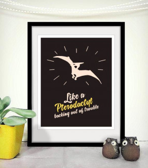 Printable Art P90X Tony Horton Funny Quote Inspired Pterodactyl via ...