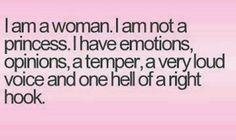 am a ladies i am not a princess i have feeling idea a temper a ...