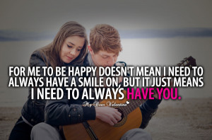 All I Want is You Quotes - For me to be happy