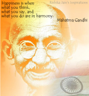 Quotes by Mahatma Gandhi , Happiness Quotes , Inspirational Quotes