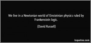 We live in a Newtonian world of Einsteinian physics ruled by ...