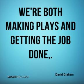 Getting the Job Done Quotes