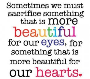 ... beautiful for our eyes for something that is more beautiful for our