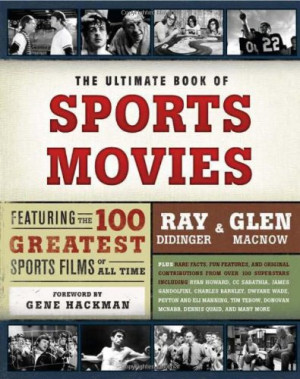 The Ultimate Book of Sports Movies: Featuring the 100 Greatest Sports ...
