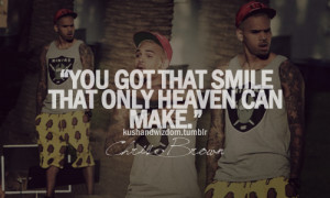 You got that smile that only heaven can make.
