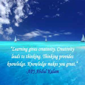 Learning gives creativity. Creativity leads to thinking. Thinking ...