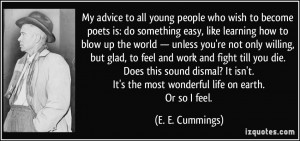 my advice to all young people who wish to become poets is: do ...