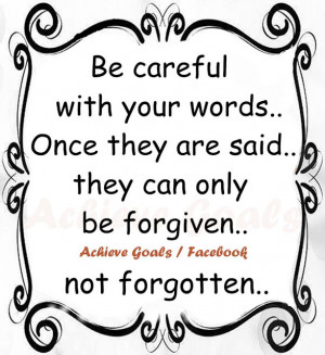 Be+careful+with+your+words,+once+they+are+said,+they+can+only+be ...