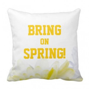 Bring on Spring Quote