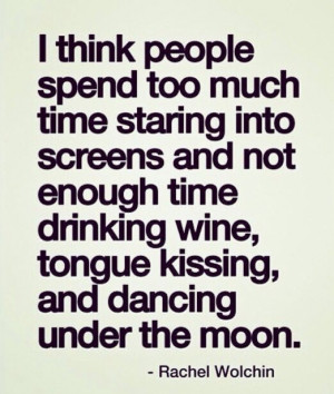 Drink wine & kiss me under the moon