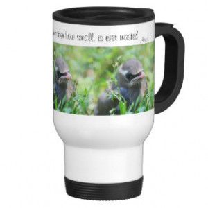 Baby Bird Kindness Quote Inspirational Travel Mug
