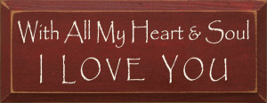 With All My Heart And Soul I Love You