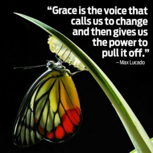 Grace ~ Max Lucado Nice reminder from Mr. Max, mom!