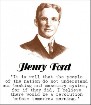 Henry Ford Money and Banking Quote . . .