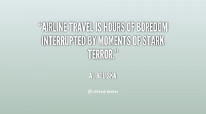 Airline travel is hours of boredom interrupted by moments of stark ...