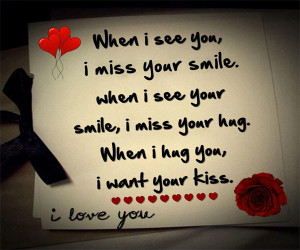 ... Your Smile, I Miss Your Hug, When I Hug You, I Want Your Kiss. I Love