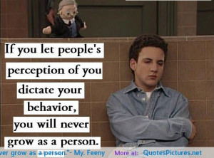If you let people's perception of you dictate your behavior, you ...