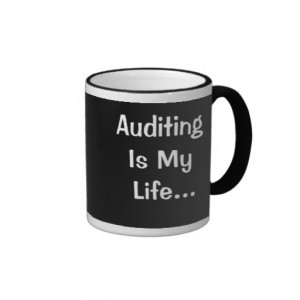 Funny Auditing Saying and Quote Coffee Mugs