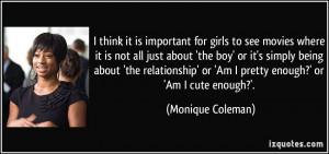 ... ' or 'Am I pretty enough?' or 'Am I cute enough?'. - Monique Coleman