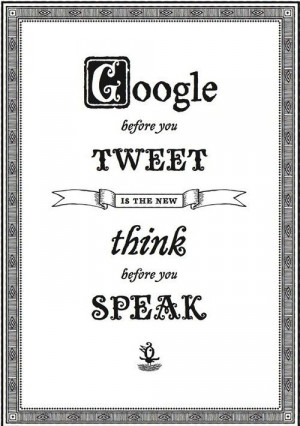 Think before you speak . . .