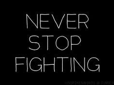 Never give up fighting the eating disorder, eating disorders are life ...