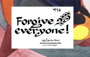 Forgiveness – Forgive Everyone!