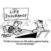 like to insure my life policy against losing it's tax advantage ...
