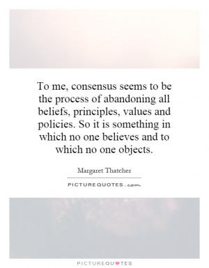 seems to be the process of abandoning all beliefs, principles, values ...