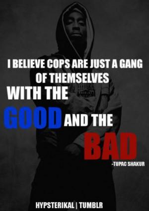 ... shakur # rapper # gangster # death # gang # cops # beliefs # love