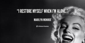 "restore myself when I'm alone."""