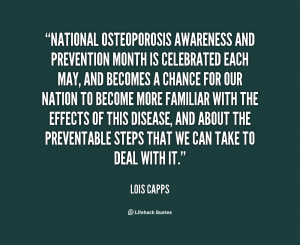 quote-Lois-Capps-national-osteoporosis-awareness-and-prevention-month ...